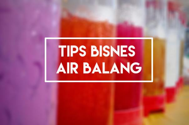 tips bisnes air balang