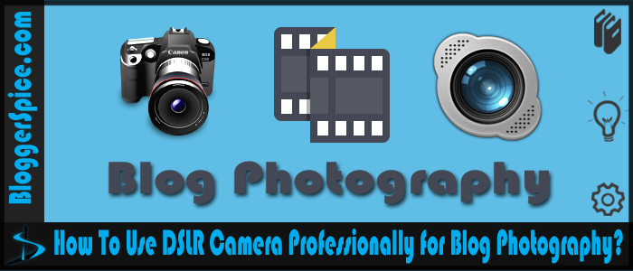 DSLR photography for Blog