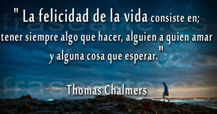 Frases de Felicidad y Amor - Thomas Chalmers