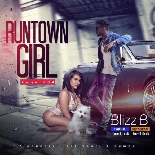 "[Song] Blizz B – ""RunTown Girl"" ft. Zone504-www.mp3made.com.ng"