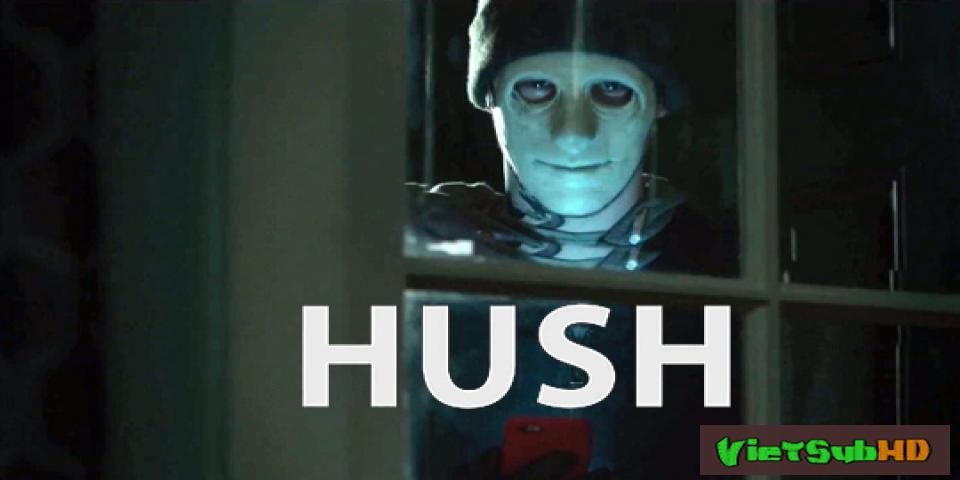 Phim Sự Yên Lặng Chết Người VietSub HD | Hush 2016