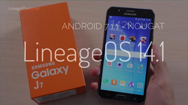 Galaxy J7 Lineage OS Nougat 7.1.1
