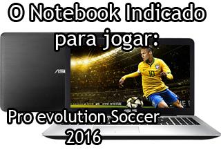 notebook bom para jogar pes 16