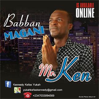 Mr. Ken ~ Babban Magani , Babban Magani by Mr. Ken