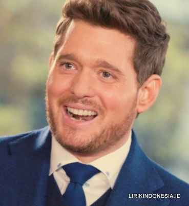 Lirik Love You Anymore dari Michael Buble