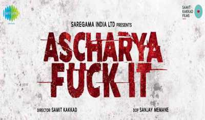 Ascharya Fuck It 2017