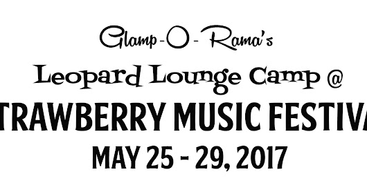 Leopard Lounge Camp @ Spring Strawberry Music Festival 2017