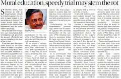 'Moral education, speedy trial may stem the rot' - Article by Satya Pal Jain, Additional Solicitor General of India