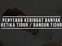 Penyebab Banjir Keringat yang Terjadi Ketika Sedang Tidur