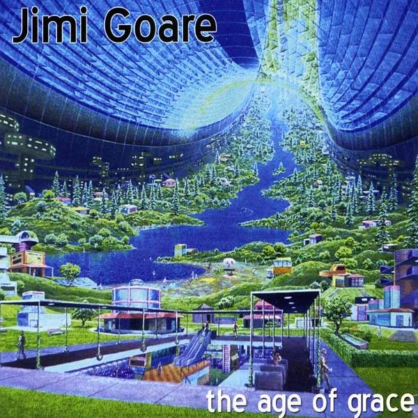 JIMI GOARE - The Age Of Grace (2007)