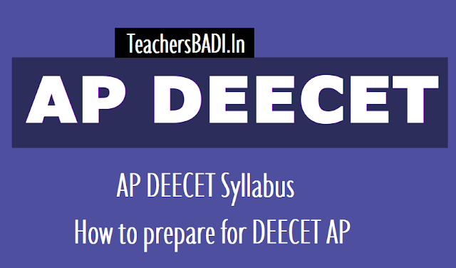 ap deecet 2018 syllabus,eligibility,qualified marks,question paper pattern,how to prepare,scheme of deecet,pass marks,dietcet syllabus,apdeecet syllabus,apdeecet syllabus,ded admissions
