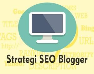 Strategi SEO Blogger 2018 dan Contoh Cara Penerapannya