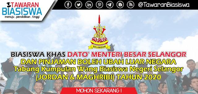 Permohonan Biasiswa Khas Dato' Menteri Besar Selangor & Pinjaman Boleh Ubah Luar Negara Tahun 2020