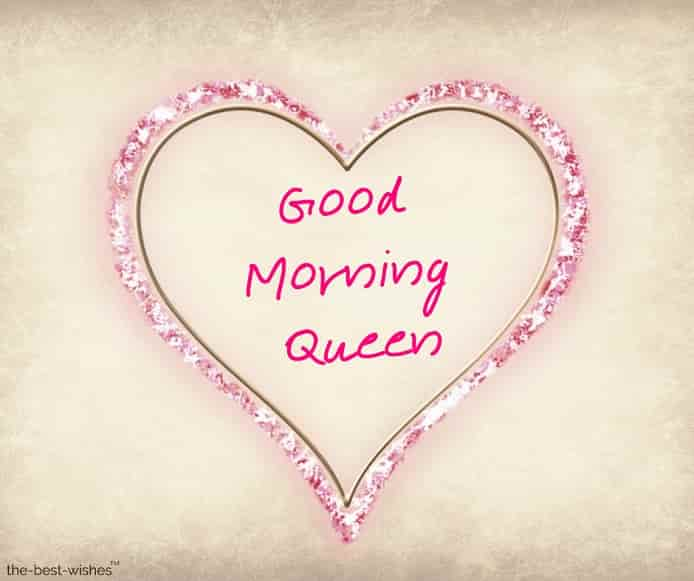 good morning my sweet queen