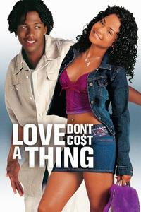 Watch Love Don't Cost a Thing Online Free in HD