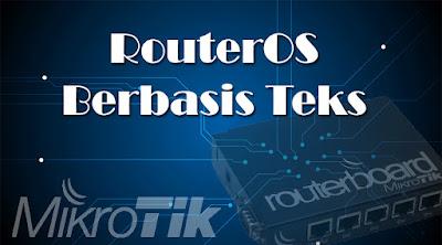 RouterOS berbasis teks