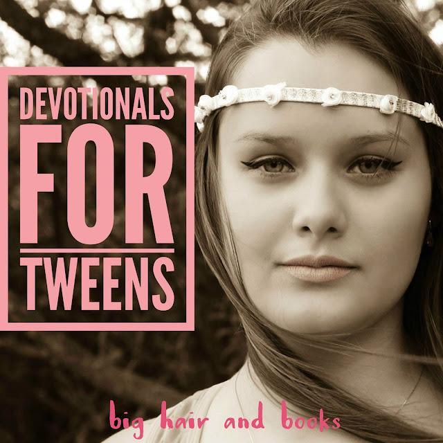 Devotionals for Tweens / Preteens