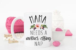 Mama needs a nap mug, $12.99