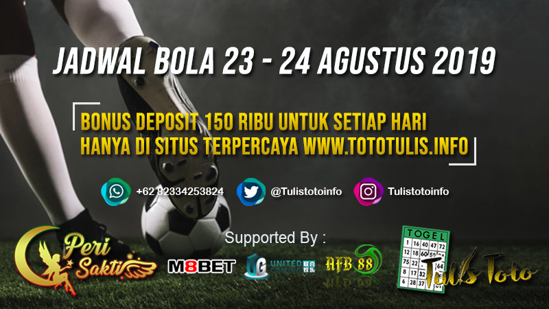 JADWAL BOLA TANGGAL 23 – 24 AGUSTUS 2019