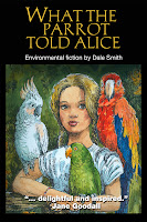 What the Parrot Told Alice by Dale Smith