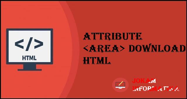 Tagging <area> Download Attribute Pada Bahasa Pemrograman HTML - JOKAM INFORMATIKA