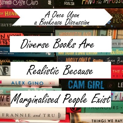 Diverse Books are Realistic Because Marginsalised People Exist