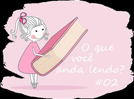 Especial: O que voce anda lendo? #02 7