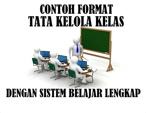 Contoh Format Tata Kelola Kelas Dengan Sistem Belajar Lengkap