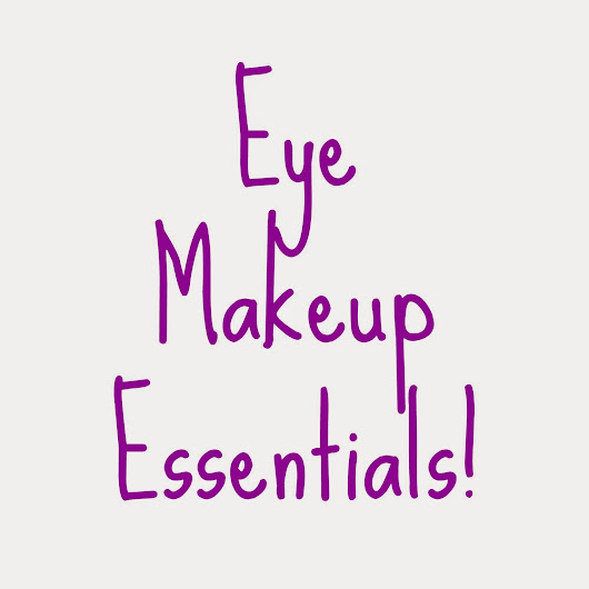 My Everyday Eye Essentials + Quick Review!