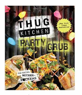 Thug Kitchen Party Grub a cool cookbook gift idea