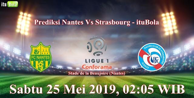 Prediksi Nantes Vs Strasbourg - ituBola