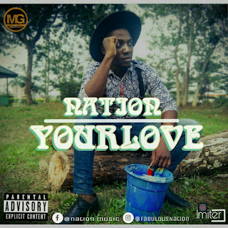 MUSIC: Nation - Your Love ||@fabulousnation