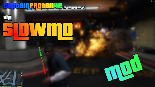 GTA V Mod - Mods Grand Theft Auto V, Scripts, Carros, Motos, Roupas, Mapas: SlowMoMod para GTA V PC