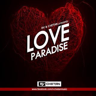 LOVE-PARADISE-2017-RV-CHETAN-INDIANDJREMIX