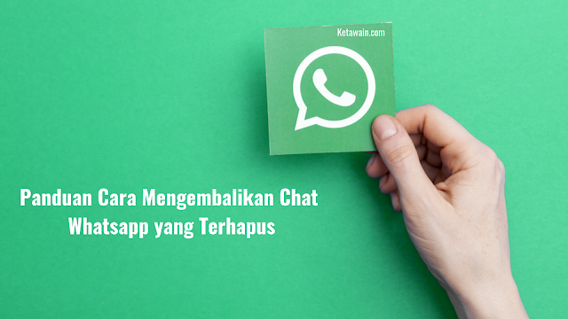 Cara Mengembalikan Chat Whatsapp yang Terhapus tanpa backup