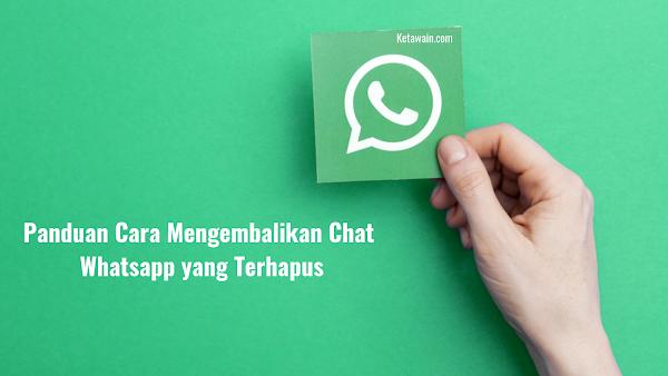 Panduan Cara Mengembalikan Chat Whatsapp yang Terhapus tanpa Backup