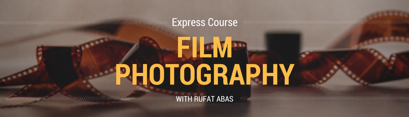 Film Photography - Express Course | Rufat Abas Photography