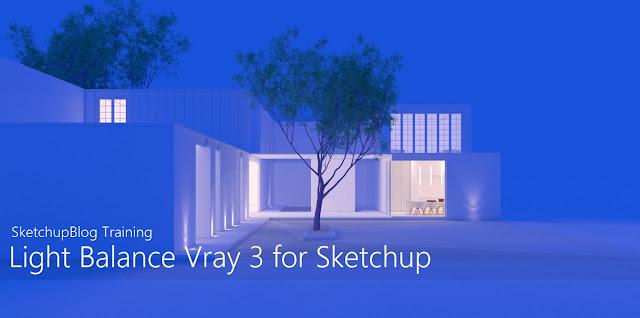 SketchupBlog Training | Cara Setting Light Balance vray 3 for sketchup