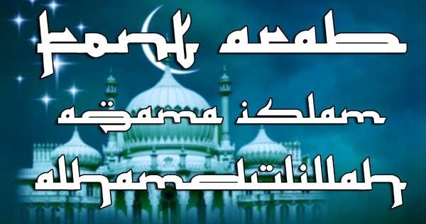 25 Font Bergaya Tulisan Arab Kaligrafi Untuk Desain Grafis