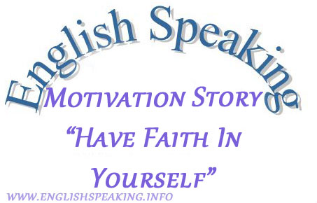 Motivational Story Have faith in Yourself