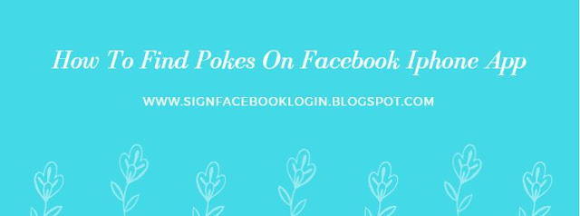How To Find Pokes On Facebook Iphone App