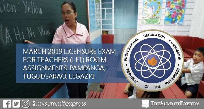 March 2019 LET Room Assignments: Pampanga, Tuguegarao, Legazpi