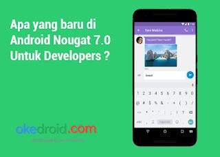 Apa yang baru di Android Nougat 7.0 Untuk Developers ?