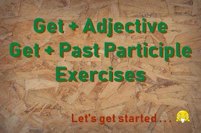 dalam Bahasa Inggris sering digunakan terutama dalam percakapan sehari Soal Latihan Get + Adjective dan Get + Past Participle Terbaru