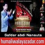 http://www.humaliwalayazadar.com/2014/11/safdar-abdi-nanauta-nohay-2015.html