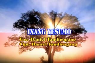 Download Lagu Toraja Inang Yesumo (Daniel Tandirogang)
