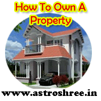 How to own a property, Is there any chances of property, how to know profit from property business, planets representing property, Astrology for owning a property, Best tips to gain from property.