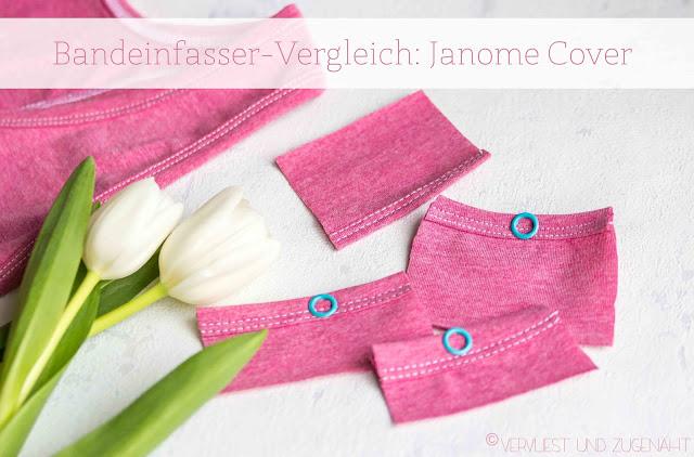 http://vervliestundzugenaeht.blogspot.de/2017/03/erfahrungen-bandeinfasser-janome-cover.html