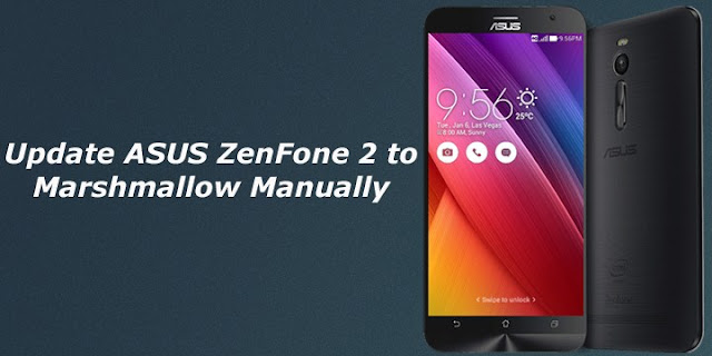 Asus Zenfone 2 ZE551ML, ZE550ML receive Android Marshmallow update