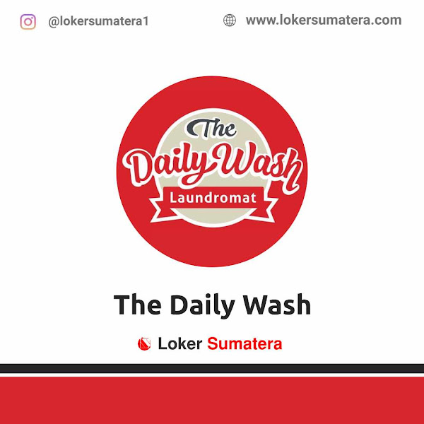 Lowongan Kerja Pekanbaru, The Daily Wash Juni 2021